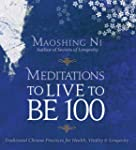 Meditations to Live to Be 100: Tradit...