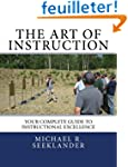 The Art Of Instruction: Your Complete...