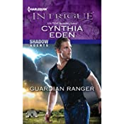 Guardian Ranger: Shadow Agents, Book 2 | Cynthia Eden