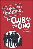 echange, troc Enid Blyton - La grande énigme du Club des Cinq