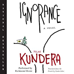 Ignorance: A Novel | [Milan Kundera, Linda Asher (translator)]