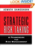 Strategic Risk Taking: A Framework fo...