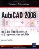 echange, troc Olivier Le Frapper - AutoCAD 2008 - De la conception au dessin et à la présentation détaillée
