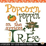 Popcorn Poppin' on the Apricot Tree | [Faith Ann Paulus]