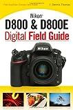 Nikon D800 & D800E Digital Field Guide