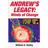 Andrew's Legacy: Winds of Change ~ William E. Bailey