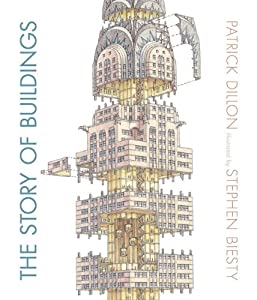 The Story of Buildings: From the Pyramids to the Sydney Opera House and Beyond by Candlewick