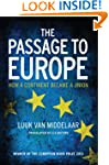 The Passage to Europe: How a Continen...