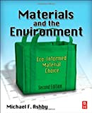 Materials and the Environment, Second Edition: Eco-informed Material Choice (0123859719) by Ashby, Michael F.