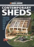 img - for Black & Decker The Complete Guide to Contemporary Sheds: Complete plans for 12 Sheds, Including Garden Outbuilding, Storage Lean-to, Playhouse, ... Tractor Barn (Black & Decker Complete Guide) book / textbook / text book
