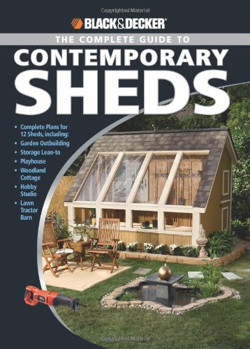 black-decker-the-complete-guide-to-contemporary-sheds-complete-plans-for-12-sheds-including-playhous