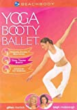 Yoga Booty Ballet : Rehearsal & Guided Meditation ; Total Toning Basics ; Advanced Fat Burning