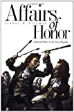 Affairs of Honor: National Politics in the New Republic (0300088779) by Joanne B. Freeman