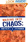Wading Into Chaos: Inside the Life Of...
