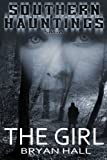 img - for The Girl (Southern Hauntings Saga) book / textbook / text book