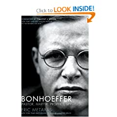 Bonhoeffer: Pastor, Martyr, Prophet, Spy by Eric Metaxas