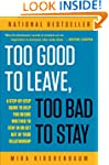 Too Good to Leave, Too Bad to Stay: A...