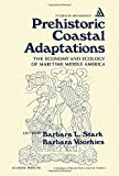 Prehistoric Coastal Adaptations: The Economy and Ecology of Maritime Middle America (Studies in archeology)