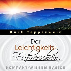 Der Leichtigkeits-Führerschein (Kompakt-Wissen Basics) Hörbuch