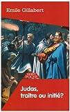 echange, troc Emile Gillabert - Judas : traître ou initié ?