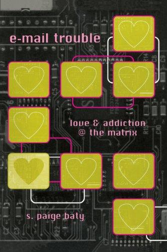 e-mail trouble: love and addiction @ the matrix