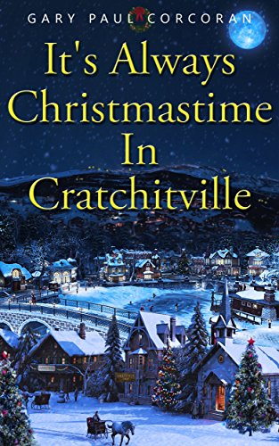 It's Always Christmastime In Cratchitville PDF