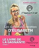 MASTERCHEF - LES MEILLEURES RECETTES D'ELISABETH