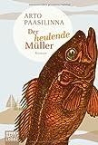 Der heulende Müller (3404167902) by Arto Paasilinna