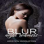 Blur: Night Roamers, Book 1 | Kristen Middleton