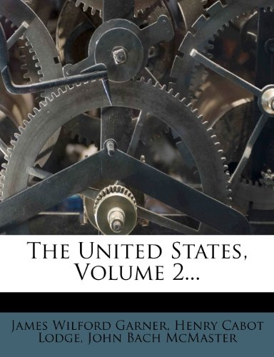 The United States, Volume 2...