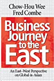 Chow Hou Wee Business Journey to the East: An East-West Perspective of Global-is-Asian