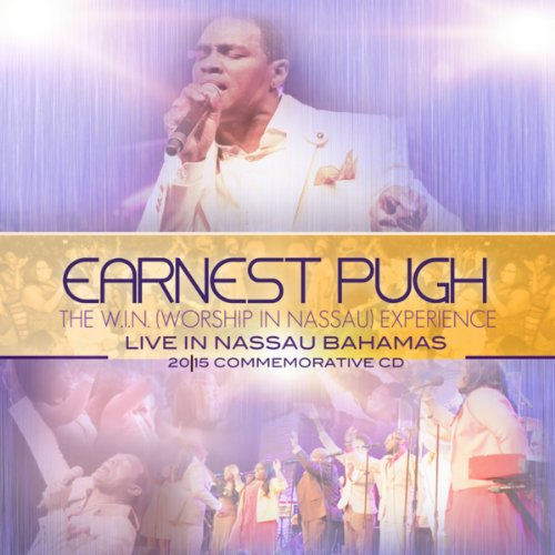 The W.I.N. (Worship in Nassau) Experience Earnest Pugh