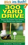 300 Yard Drive: The #1 Golf Driving B...