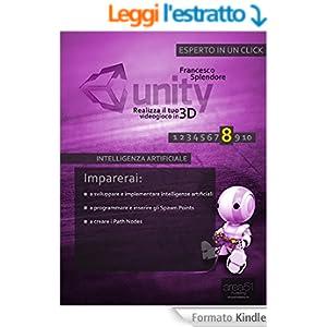 Unity: realizza il tuo videogioco in 3D. Livello 8: Intelligenza artificiale (Esperto in un clik)