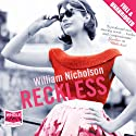 Reckless (       UNABRIDGED) by William Nicholson Narrated by Gabrielle Glaister