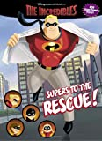 Supers to the Rescue (The Incredibles Super Coloring Books)