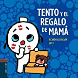 img - for Tento y el regalo de mama / Tento and mom's present (SPANISH) (El perrito Tento / Tento the Puppy) book / textbook / text book