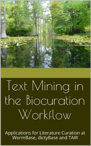 Various - Text Mining in the Biocuration Workflow: Applications for Literature Curation at WormBase, dictyBase and TAIR