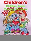 img - for CHILDREN'S RIDDLES, JOKES & TONGUE TWISTERS book / textbook / text book