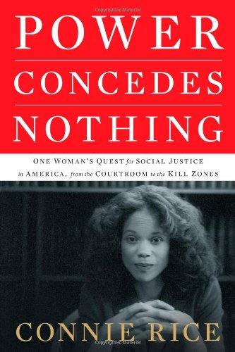 Power Concedes Nothing: One Woman's Quest for Social Justice in America, from the Courtroom to the Kill Zones (Power Rice compare prices)