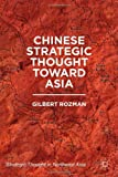 Chinese Strategic Thought toward Asia (Strategic Thought in Northeast Asia)