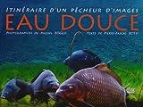 echange, troc Michel Roggo, Pierre-Pascal Rossi - Eau douce : Itinéraire d'un pêcheur d'images