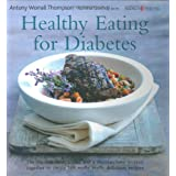 Healthy Eating for Diabetesby Antony Worrall Thompson