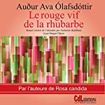 Le rouge vif de la rhubarbe | Auður Ava Ólafsdóttir