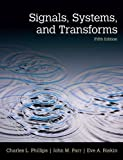 img - for Signals, Systems, & Transforms (5th Edition) 5th (fifth) by Phillips, Charles L., Parr, John, Riskin, Eve (2013) Hardcover book / textbook / text book
