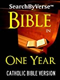 SearchByVerseTM DAILY CATHOLIC BIBLE IN ONE YEAR (CATHOLIC CHURCH AUTHORIZED DOUAY RHEIMS VERSION): One Year Daily Reading Bible Plan with Integrated Catholic     Bible | Search By Verse Bible Book 8)