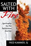 img - for Salted With Fire: Spirituality for the Faithjustice Journey book / textbook / text book