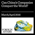 Can China's Companies Conquer the World? | Pankaj Ghemawat,Thomas Hout