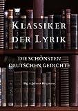 Klassiker der Lyrik: Die sch�nsten deutschen Gedichte