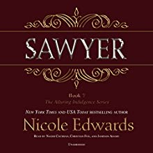 Sawyer: Alluring Indulgence, Book 7 (       UNABRIDGED) by Nicole Edwards Narrated by Naomi Cochran, Christian Fox, Jameson Adams